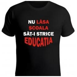 Nu lasa scoala sa-ti strice educatia