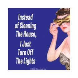 Suport pahar - Instead of cleaning the house I just turn off the lights